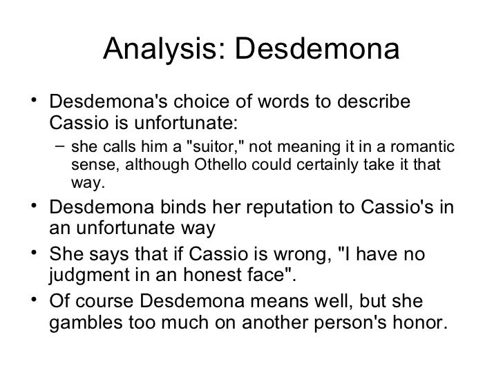 an analysis of othello and desdemona Remember to include in your answer relevant analysis of shakespeare's dramatic methods when she tells othello about desdemona's purity in act 5 scene 2 next english literature: a2 othello (2) published by veritysssblog.