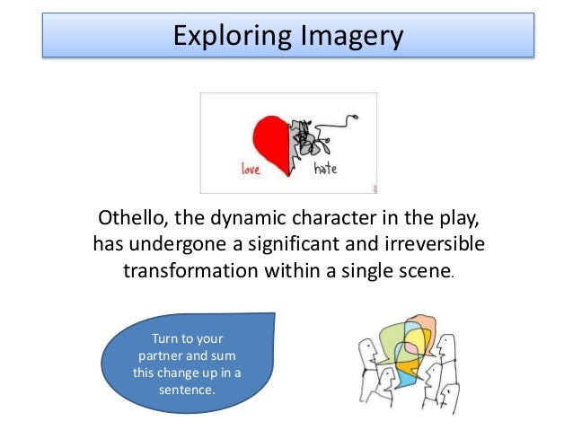 describing the emotions of othello throughout the play othello Othello questions and answers in the play, othello doesn't really hate cassio until iago manipulates him into doing so throughout the play.