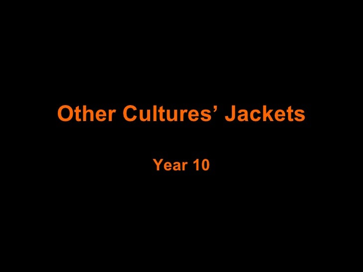 Other Cultures' Jackets New