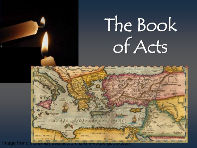 Image from: morethanjustskin.com and www.bergbook.com The Book of Acts