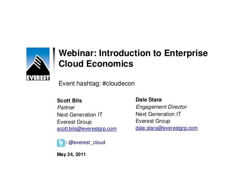Webinar: Introduction to EnterpriseCloud EconomicsEvent hashtag: #cloudeconScott Bils                  Dale StaraPartner  ...