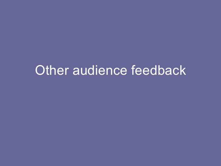 Other audience feedback