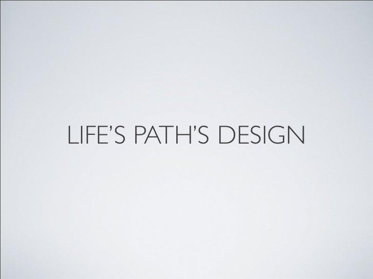 LIFE'S PATH'S DESIGN