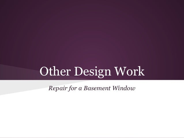 Other Design Work Repair for a Basement Window