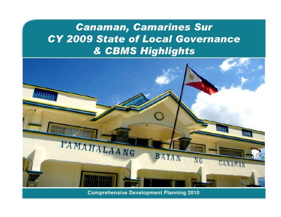 Canaman, Camarines SurCY 2009 State of Local Governance       & CBMS HighlightsBago City, Negros Occidental      Comprehen...
