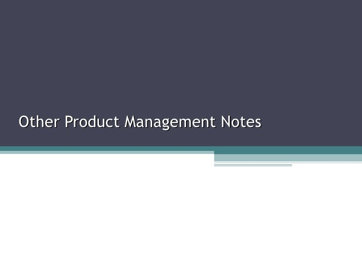 Other Product Management Notes
