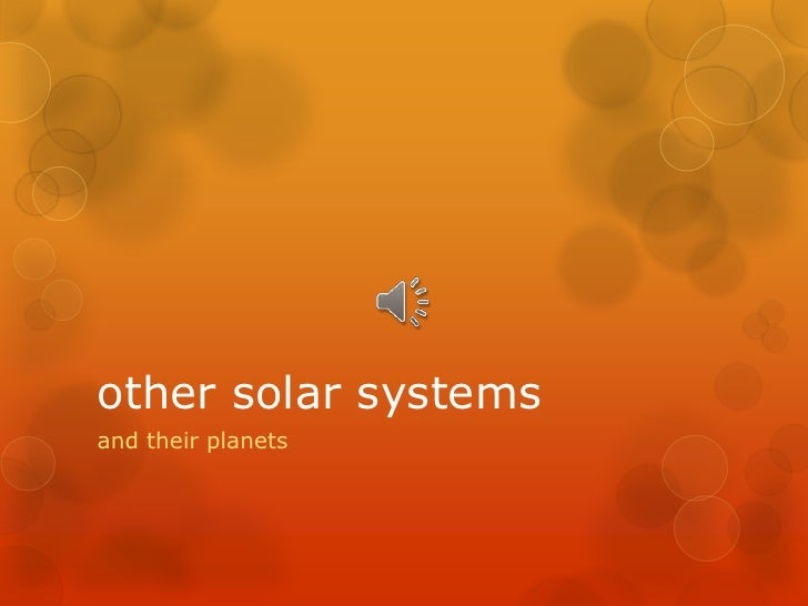 other solar systemsand their planets