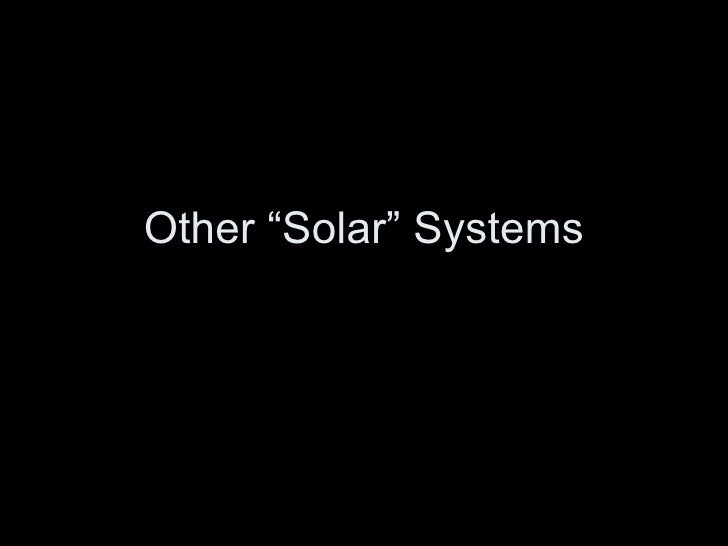 """Other """"Solar"""" Systems"""