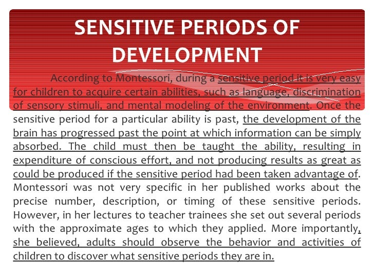 de vries sensitive periods This essay will briefly discuss the notion of 'sensitive periods in development,' as introduced by hugo de vries and researched by maria montessori it will further list montessori's explanation of the sensitive periods and their importance in a child between the ages of 0 and 6 years.