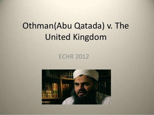 Othman(Abu Qatada) v. The    United Kingdom        ECHR 2012