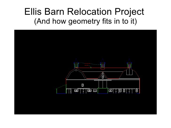 Ellis Barn Relocation Project  (And how geometry fits in to it)