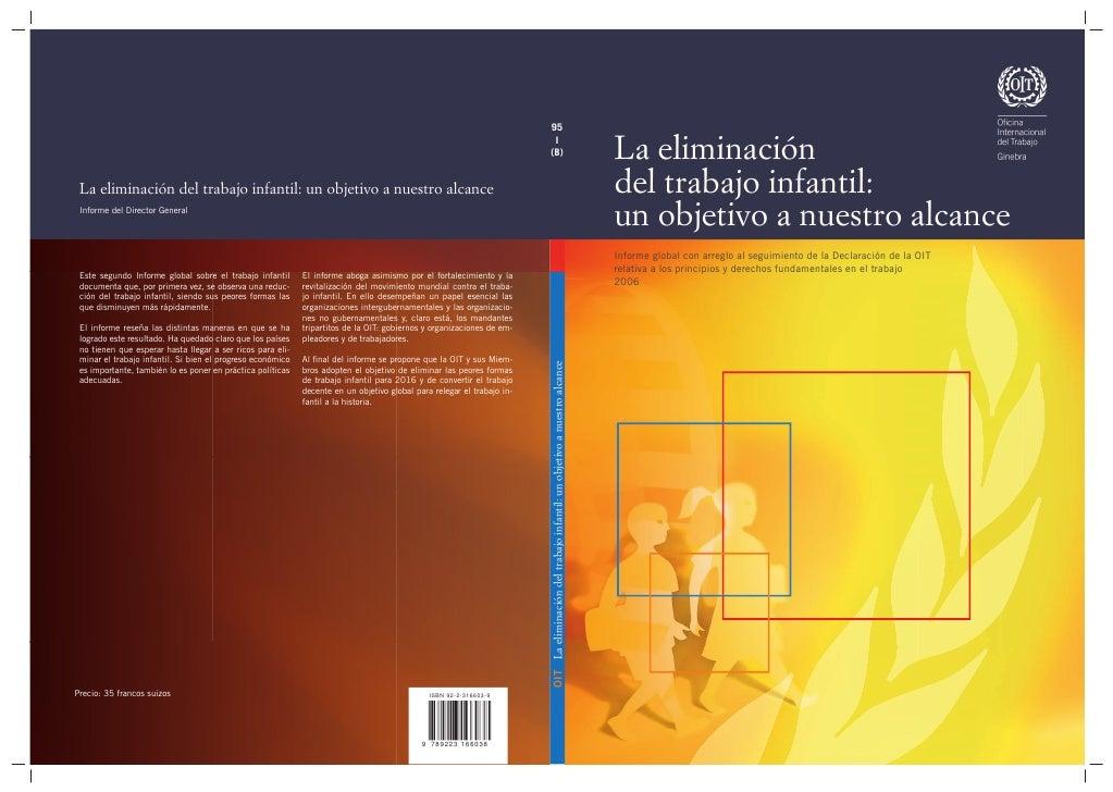 La eliminación del trabajo infantil: un objetivo a nuestro alcance Informe global con arreglo al seguimiento de la Declara...