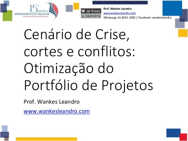 Prof. Wankes Leandro www.wankesleandro.com Whatsapp: 61 8401-1982   Facebook: wankesleandro Cenário de Crise, cortes e con...