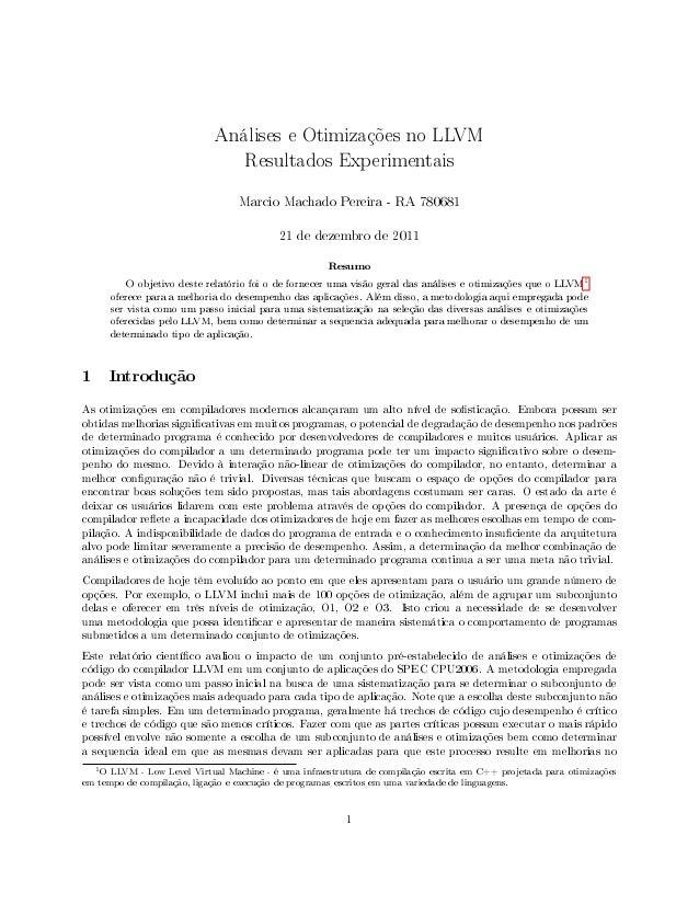 Análises e Otimizações no LLVM Resultados Experimentais Marcio Machado Pereira - RA 780681 21 de dezembro de 2011 Resumo O...