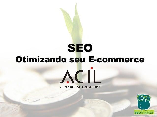 SEO  Otimizando seu E-commerce