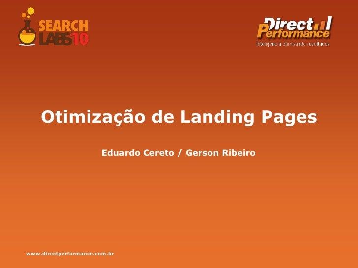Otimização de LandingPages<br />Eduardo Cereto / Gerson Ribeiro<br />