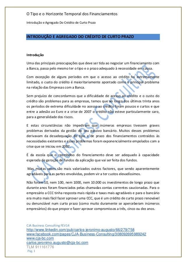 O Tipo e o Horizonte Temporal dos Financiamentos Introdução e Agregado Do Crédito de Curto Prazo CJA Business Consulting F...