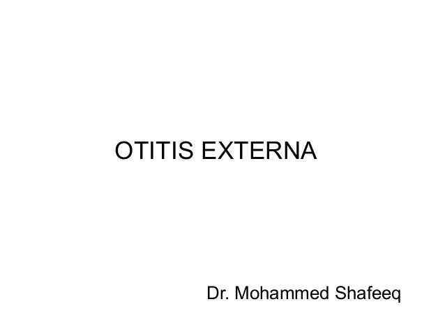 OTITIS EXTERNA  Dr. Mohammed Shafeeq