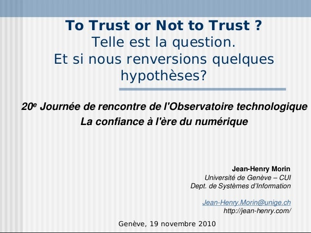 """To trust or not to trust?"" Telle est la question"