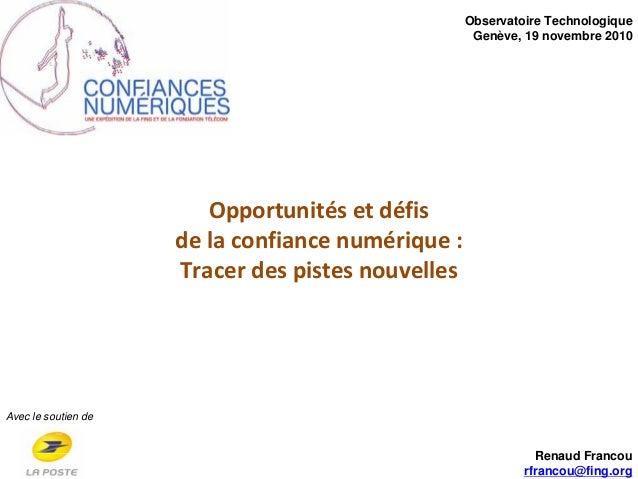 Opportunitésetdéfis delaconfiancenumérique: Tracerdespistesnouvelles Avec le soutien de Observatoire Technologiqu...