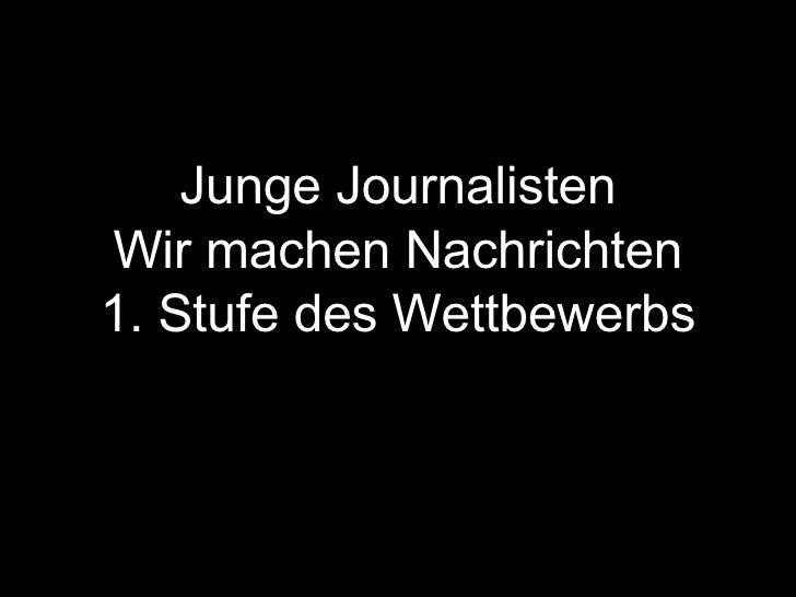 Junge Journalisten Wir machen Nachrichten 1. Stufe des Wettbewerbs