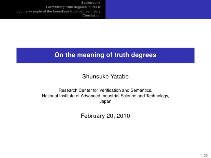 <p><strong>Slide 1: </strong>                                        Background                  Formalizing truth degrees...