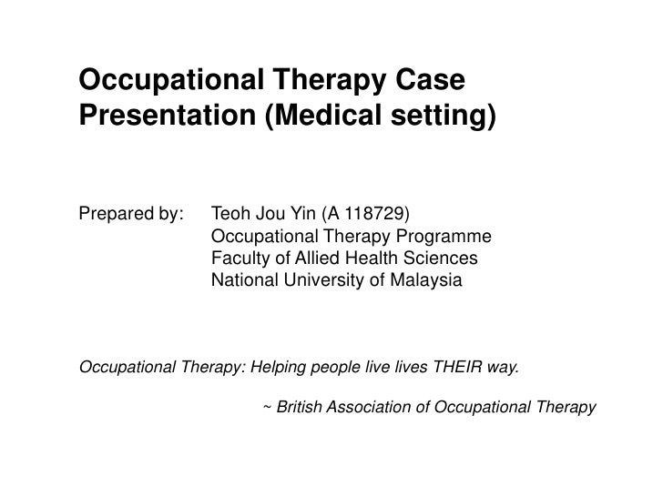 Occupational Therapy (Medical Setting) Evaluation and Intervention Using the Kawa Model
