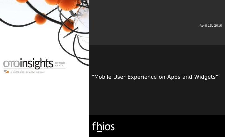 OTOinsights Mobile UX Webinar, April 15 2010