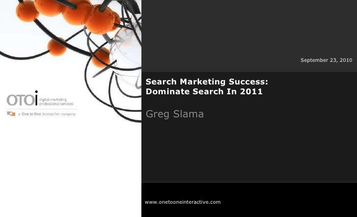 Search Marketing Success: Dominate Search in 2011