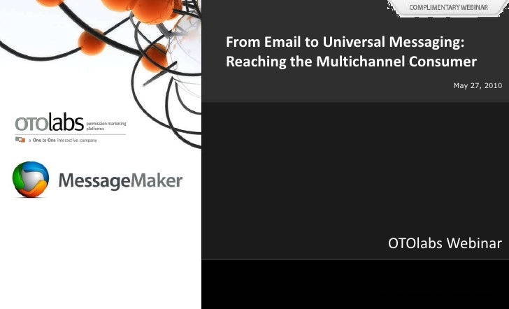OTOlabs - From Email to Universal Messaging - Webinar, May 27 2010