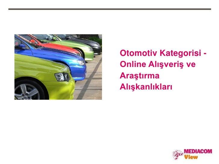 Otomotiv Kategorisi -Online Alışveriş veAraştırmaAlışkanlıkları