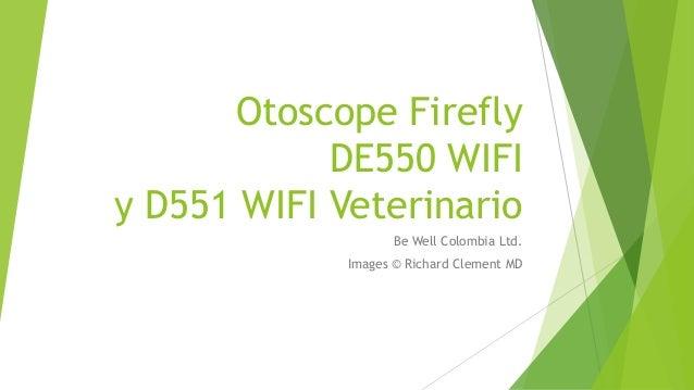 Video Otoscopio firefly uso Humano y Veterinario