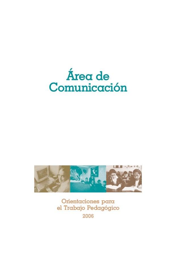 Área deComunicación   Orientaciones para el Trabajo Pedagógico         2006