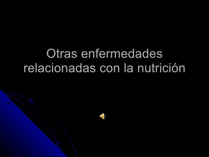 Otras Enfermedades Relacionadas Con La NutricióN 7