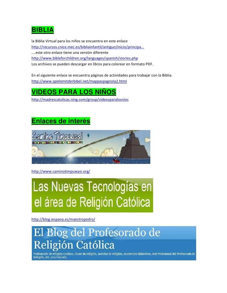 BIBLIA<br />la Biblia Virtual para los niños se encuentra en este enlacehttp://recursos.cnice.mec.es/bibliainfantil/antigu...