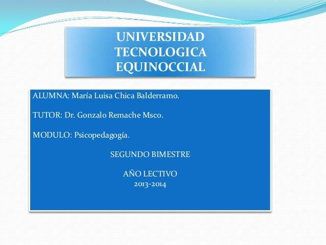 UNIVERSIDAD                    TECNOLOGICA                    EQUINOCCIALALUMNA: María Luisa Chica Balderramo.TUTOR: Dr. G...