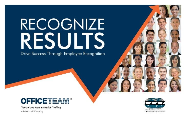 RECOGNIZE RESULTS Drive Success Through Employee Recognition     A Robert Half Company