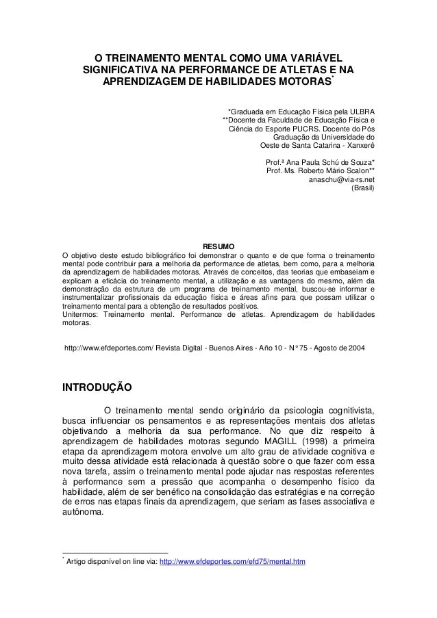 O TREINAMENTO MENTAL COMO UMA VARIÁVEL SIGNIFICATIVA NA PERFORMANCE DE ATLETAS E NA APRENDIZAGEM DE HABILIDADES MOTORAS* *...