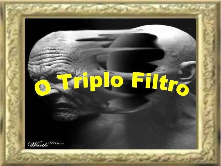 O Triplo Filtro