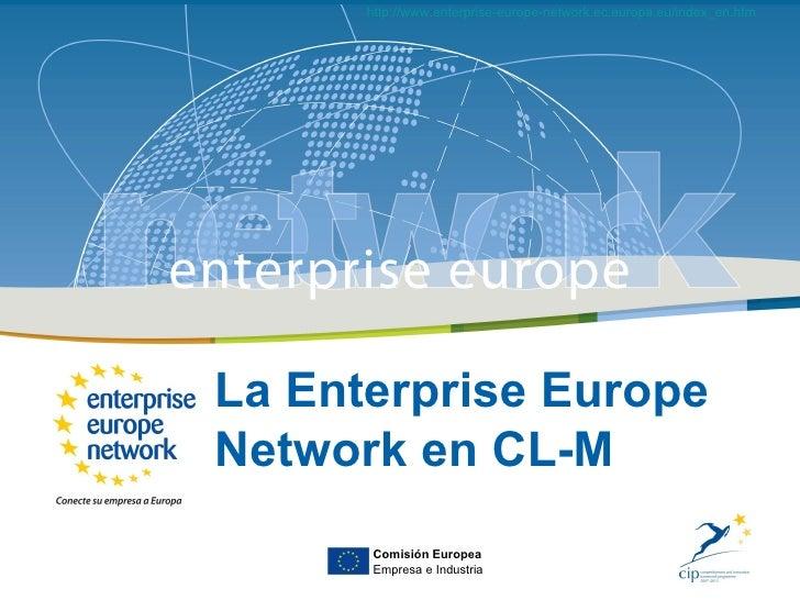 http://www.enterprise-europe-network.ec.europa.eu/index_en.htm                             La Enterprise Europe Network en...
