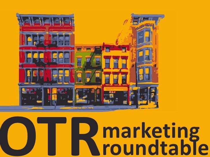 OTR<br />marketing<br />roundtable<br />