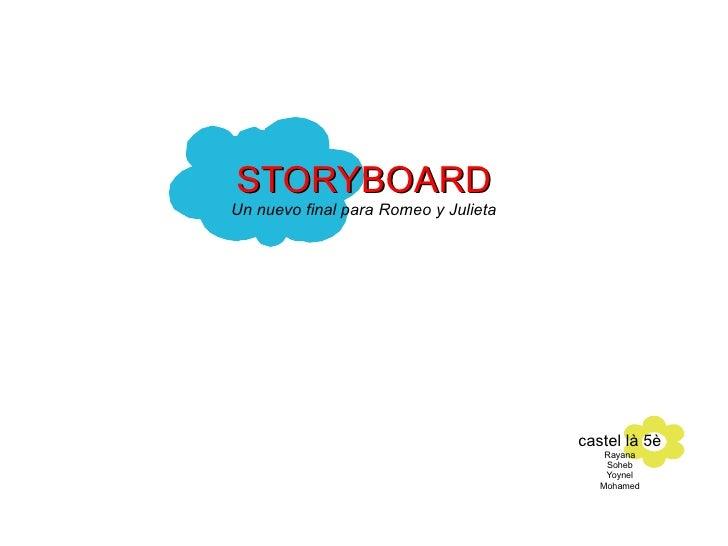 STORYBOARD Un nuevo final para Romeo y Julieta castel là 5è Rayana Soheb Yoynel Mohamed