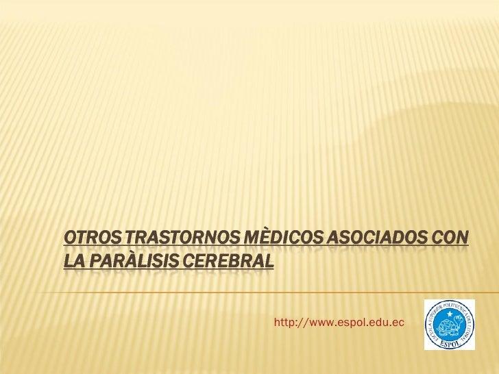 Otros Trastornos MèDicos Asociados Con La ParàLisis Cerebral