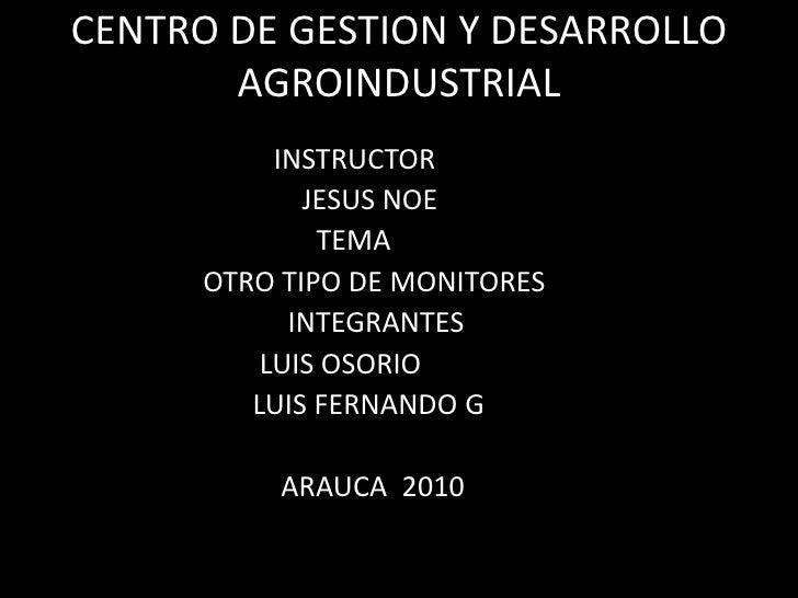 CENTRO DE GESTION Y DESARROLLO AGROINDUSTRIAL <br />                                INSTRUCTOR<br />                      ...