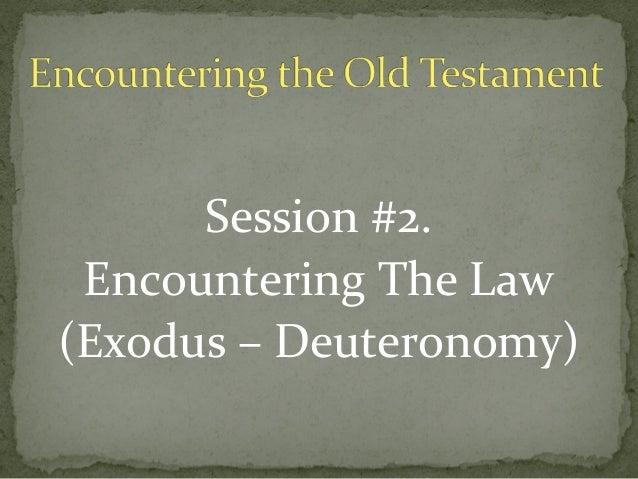Session #2. Encountering The Law(Exodus – Deuteronomy)