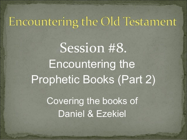 OT Session 8 Major Prophets (Part 2)