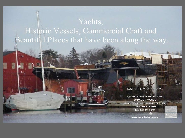 Yachts,  Historic Vessels, Commercial Craft and  Beautiful Places that have been along the way.  JOSEPH LOMBARDI, AMS OCEA...