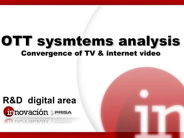 R&D  digital area OTT sysmtems analysis Convergence of TV & internet video