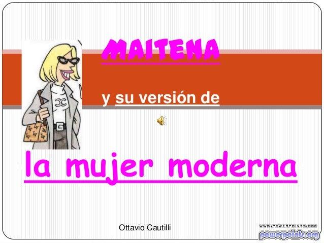 "Maitenay su versión de""la mujer moderna""Ottavio Cautilli"