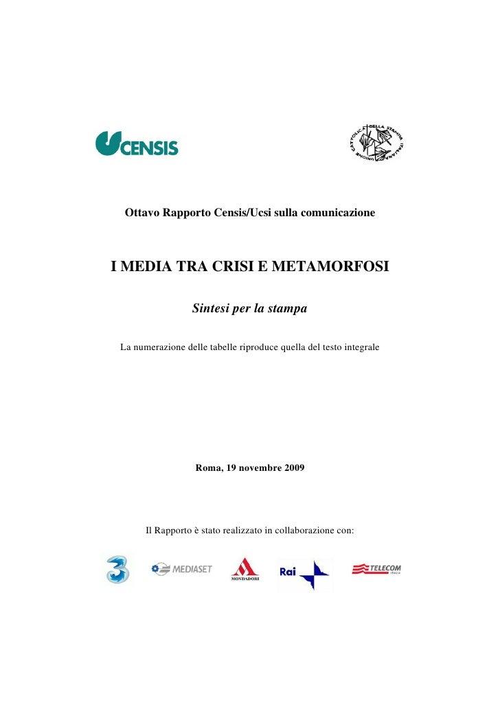 Ottavo Rapporto Censis/Ucsi sulla comunicazione    I MEDIA TRA CRISI E METAMORFOSI                     Sintesi per la stam...